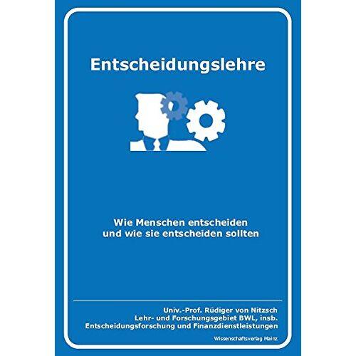Nitzsch, Rüdiger von - Entscheidungslehre: Wie Menschen entscheiden und wie sie entscheiden sollten - Preis vom 15.01.2021 06:07:28 h
