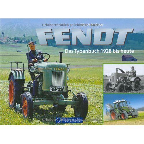 Albert Mößmer - Fendt - Das Typenbuch: Das Typenbuch: 1928 bis heute - Preis vom 13.05.2021 04:51:36 h