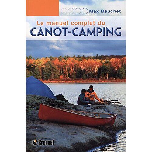 Max Bauchet - Le manuel complet du canot-camping - Preis vom 03.04.2020 04:57:06 h