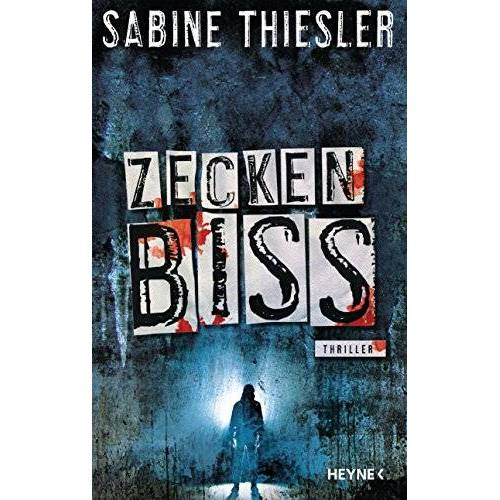 Sabine Thiesler - Zeckenbiss: Thriller - Preis vom 14.04.2021 04:53:30 h