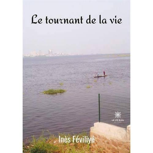 Inès Féviliyé - Le tournant de la vie - Preis vom 12.05.2021 04:50:50 h