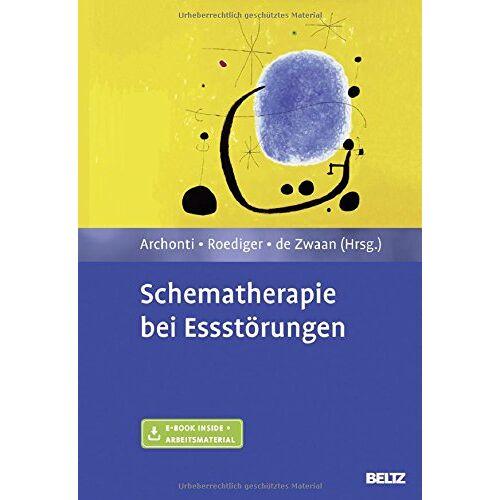 Christina Archonti - Schematherapie bei Essstörungen: Mit E-Book inside und Arbeitsmaterial - Preis vom 31.10.2020 05:52:16 h