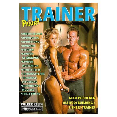 Volker Klein - Privat Trainer: Geld verdienen als Bodybuilding- und Fitness-Trainer - Preis vom 13.05.2021 04:51:36 h