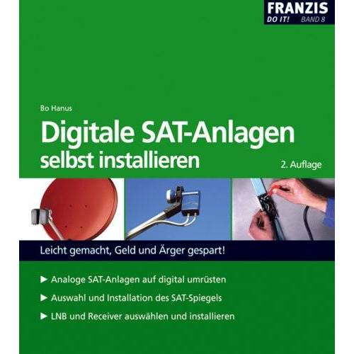 Bo Hanus - Digitale Sat-Anlagen: selbst installieren - Preis vom 17.04.2021 04:51:59 h