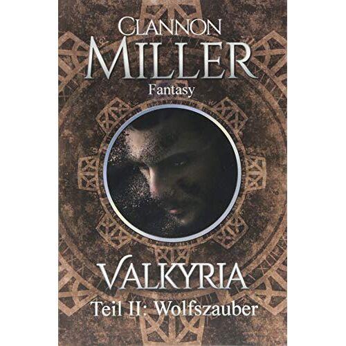 Clannon Miller - Valkyria: Wolfszauber (Valkyria-Saga) - Preis vom 18.04.2021 04:52:10 h