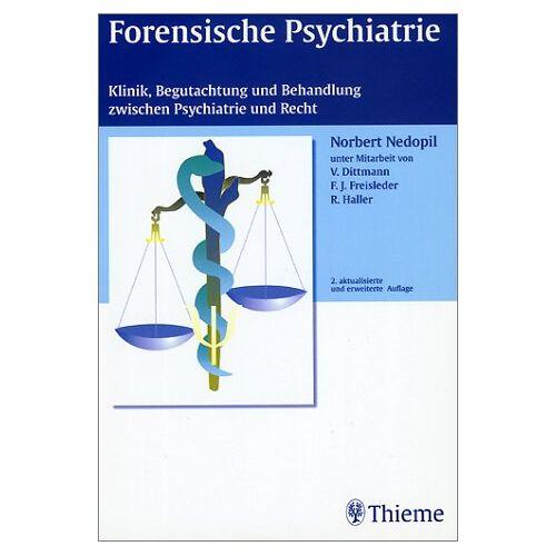 Norbert Nedopil - Forensische Psychiatrie: Klinik, Begutachtung und Behandlung zwischen Psychiatrie und Recht - Preis vom 14.05.2021 04:51:20 h