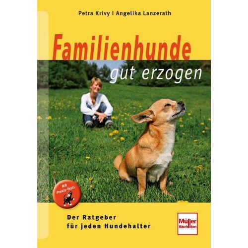Petra Krivy - Familienhunde gut erzogen: Der Ratgeber für jeden Hundehalter - Preis vom 23.01.2021 06:00:26 h