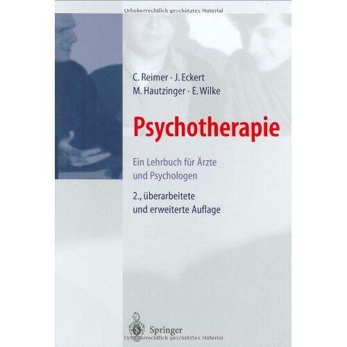 C. Reimer - Psychotherapie: Ein Lehrbuch für Ärzte und Psychologen - Preis vom 11.05.2021 04:49:30 h