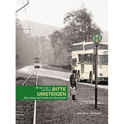 Dirk Göbel - BITTE UMSTEIGEN - Mit der Linie 11 ins Grüne: Von Haspe über Voerde nach Breckerfeld - Preis vom 21.10.2020 04:49:09 h