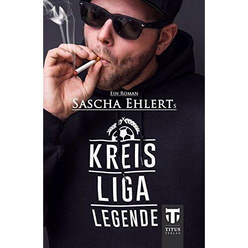Sascha Ehlert - Kreisligalegende - Preis vom 15.04.2021 04:51:42 h