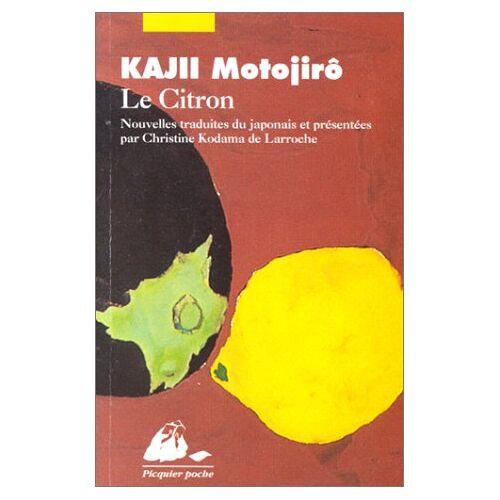 Motojirô Kajii - Le citron (Picquier Poche) - Preis vom 21.10.2020 04:49:09 h