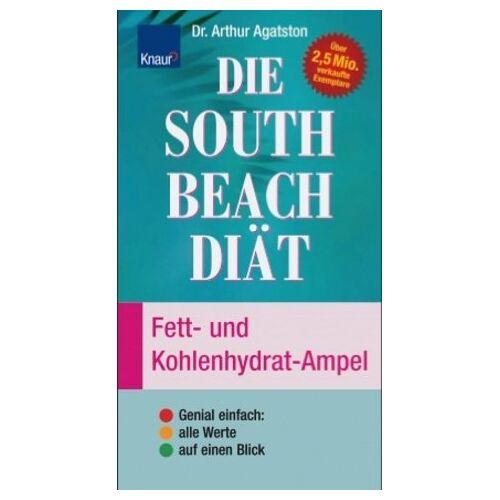 Arthur Agatston - Die South Beach Diät. Fett- und Kohlenhydrat-Ampel - Preis vom 13.05.2021 04:51:36 h