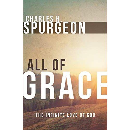 Spurgeon, Charles H. - All of Grace - Preis vom 13.05.2021 04:51:36 h