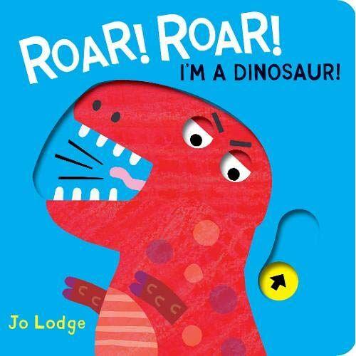Jo Lodge - Lodge, J: Roar! Roar! I'm a Dinosaur! - Preis vom 15.04.2021 04:51:42 h