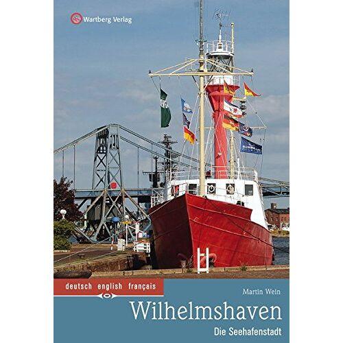 Martin Wein - Wilhelmshaven - Die Seehafenstadt: Farbbildband - Preis vom 18.10.2020 04:52:00 h
