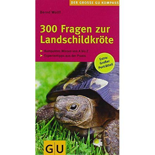 Bernd Wolff - 300 Fragen zur Landschildkröte - Preis vom 28.02.2021 06:03:40 h