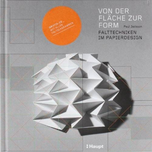 Paul Jackson - Von der Fläche zur Form: Falttechniken im Papierdesign - Preis vom 07.09.2020 04:53:03 h