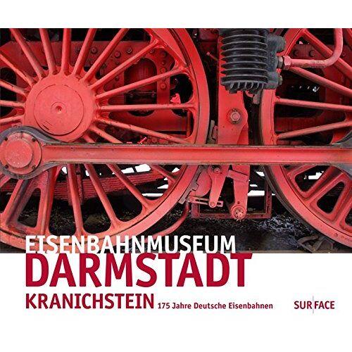 Gerd Ohlhauser - Eisenbahnmuseum Darmstadt - Kranichstein: 175 Jahre deutsche Eisenbahnen (Edition Darmstadt) - Preis vom 06.04.2021 04:49:59 h