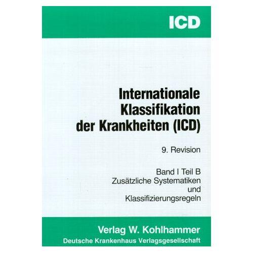 - Internationale statistische Klassifikation der Krankheiten und verwandter Gesundheitsprobleme (ICD-10), 3 Bde., Bd.1B, Zusätzliche Systematiken und Klassifizierungsregeln - Preis vom 11.05.2021 04:49:30 h