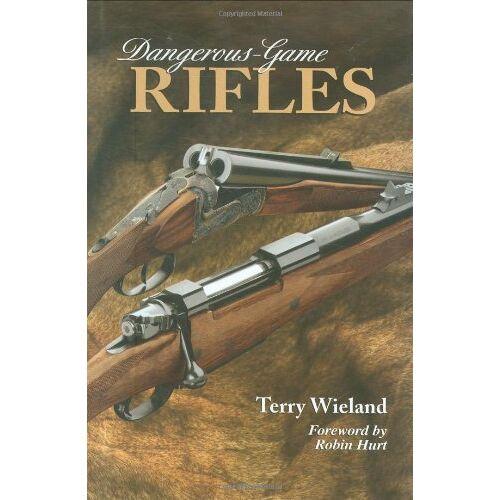 Terry Wieland - Dangerous-Game Rifles - Preis vom 27.02.2021 06:04:24 h