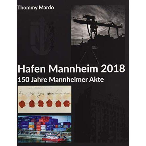 - Hafen Mannheim 2018: 150 Jahre Mannheimer Akte - Preis vom 05.09.2020 04:49:05 h