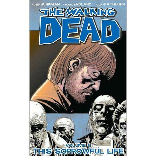 Robert Kirkman - The Walking Dead, Volume 6: This Sorrowful Life - Preis vom 06.09.2020 04:54:28 h