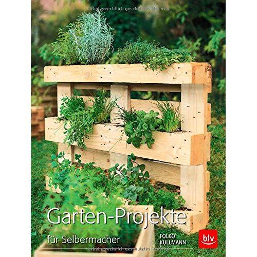 Folko Kullmann - Garten-Projekte: für Selbermacher - Preis vom 03.09.2020 04:54:11 h