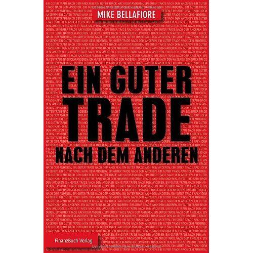 Mike Bellafiore - Ein guter Trade nach dem anderen - Preis vom 03.09.2020 04:54:11 h