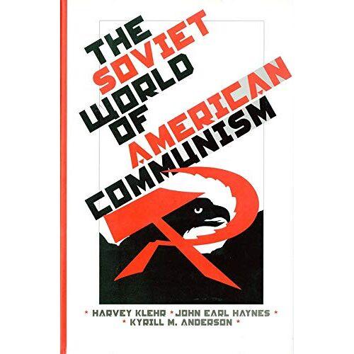Harvey Klehr - The Soviet World of American Communism (Annals of Communism) - Preis vom 09.05.2021 04:52:39 h