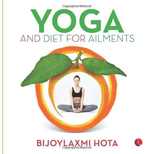 Bijoylaxmi Hota - Yoga and Diet for Ailments - Preis vom 20.10.2020 04:55:35 h
