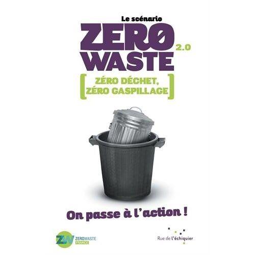 Zero Waste France - Le Scenario Zéro Waste 2.0 - Preis vom 17.01.2021 06:05:38 h