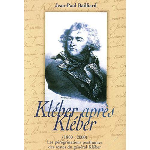 Jean-Paul Baillard - Kleber après Kleber (1800-2000) - Preis vom 21.10.2020 04:49:09 h