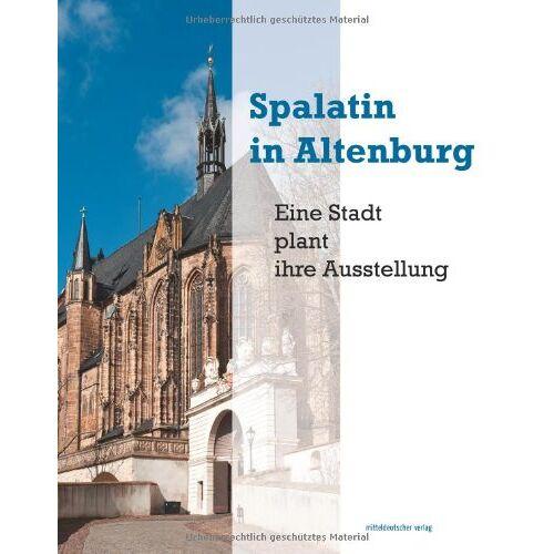 Stadt Altenburg - Spalatin in Altenburg: Eine Stadt plant ihre Ausstellung - Preis vom 14.04.2021 04:53:30 h