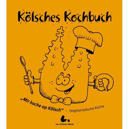 Lüttgau, Ernst Gustav - Kölsche Kochbuch: Mir koche op kölsch. Original kölsche Küche - Preis vom 05.09.2020 04:49:05 h