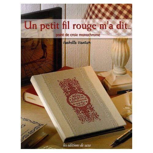 Isabelle Vautier - Un petit fil rouge m'a dit... : Point de croix monochrome - Preis vom 27.02.2021 06:04:24 h