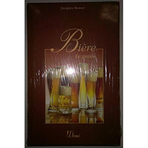 Jacques Bosser - Bière (Le Guide) - Preis vom 06.05.2021 04:54:26 h