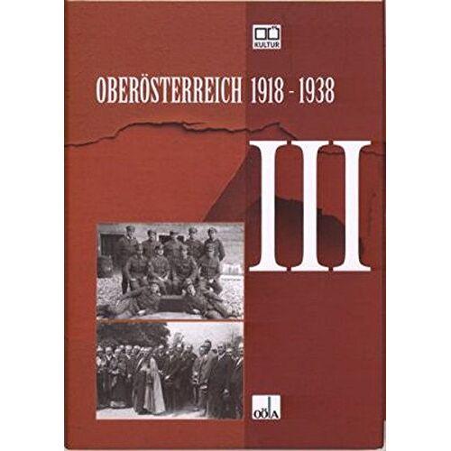 Christoph Ebner - Oberösterreich 1918 - 1938 / Oberösterreich 1918 - 1938 . III - Preis vom 06.09.2020 04:54:28 h