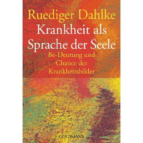 Ruediger Dahlke - Krankheit als Sprache der Seele. Be-Deutung und Chance der Krankheitsbilder - Preis vom 18.10.2020 04:52:00 h