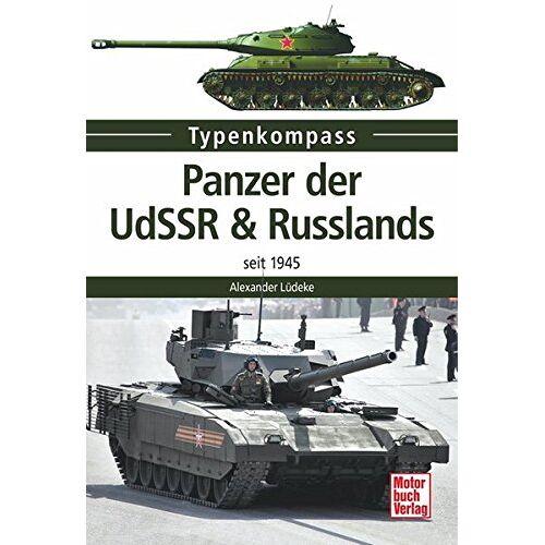 Alexander Lüdeke - Panzer der UdSSR & Russlands: seit 1945 (Typenkompass) - Preis vom 16.04.2021 04:54:32 h