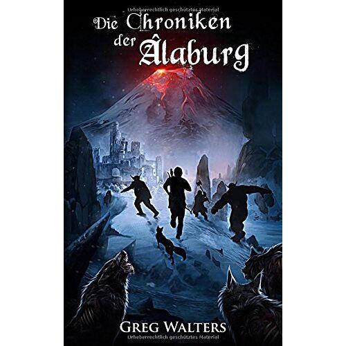Greg Walters - Die Chroniken der Alaburg (Die Farbseher Saga) - Preis vom 18.04.2021 04:52:10 h