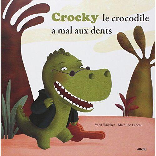 Yann Walcker - CROCKY LE CROCODILE A MAL AUX DENTS ! (Coll. Mes p'tits albums) - Preis vom 04.05.2021 04:55:49 h
