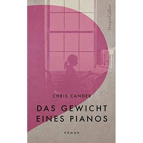 Chris Cander - Das Gewicht eines Pianos - Preis vom 20.10.2020 04:55:35 h