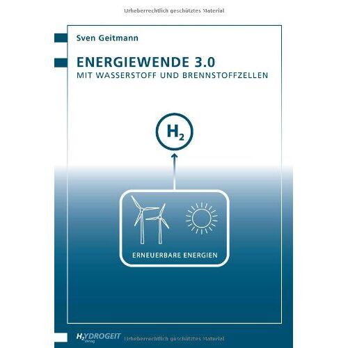 Sven Geitmann - Energiewende 3.0 - Mit Wasserstoff und Brennstoffzellen - Preis vom 13.05.2021 04:51:36 h