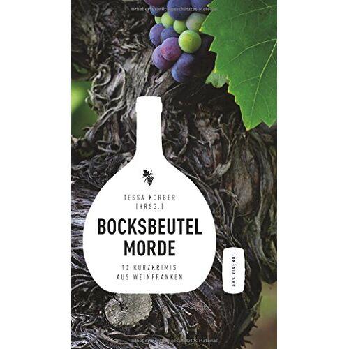 Tessa Korber (Hrsg.) - Bocksbeutelmorde - 11 Weinfrankenkrimis - Preis vom 23.02.2021 06:05:19 h