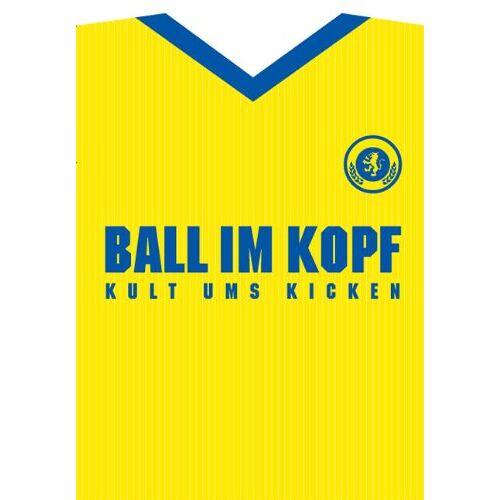 Nils Jockel - Ball im Kopf. Kult ums Kicken - Preis vom 20.10.2020 04:55:35 h