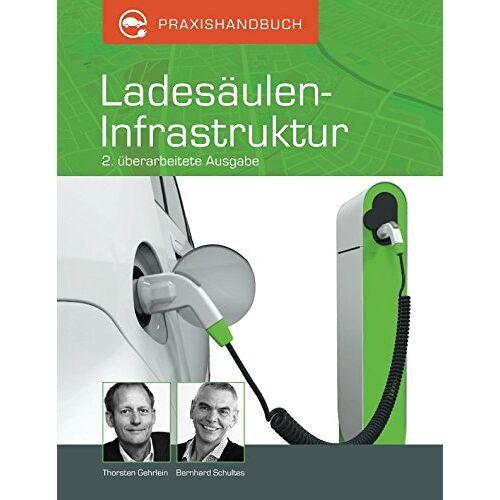 Thorsten Gehrlein - Praxishandbuch Ladesäulen-Infrastruktur - Preis vom 20.01.2021 06:06:08 h