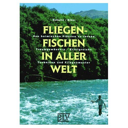 Wolfgang Schulte - Fliegenfischen in aller Welt - Preis vom 18.10.2020 04:52:00 h