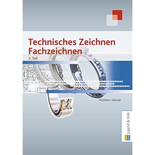 Adolf Frischherz - Technisches Zeichnen, Fachzeichnen 2. Teil - Preis vom 26.03.2020 05:53:05 h