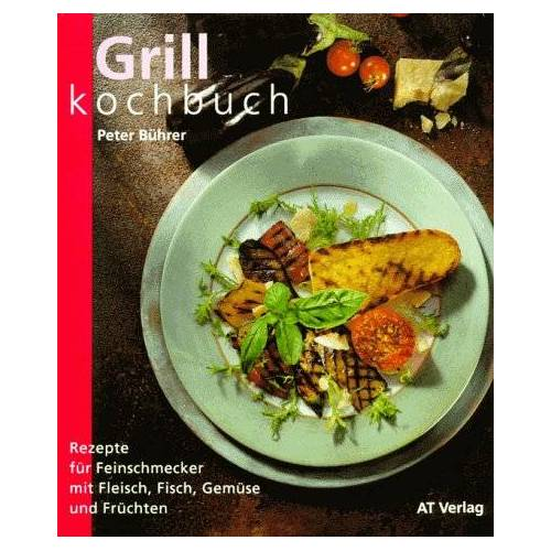Peter Bührer - Grillkochbuch - Preis vom 03.09.2020 04:54:11 h