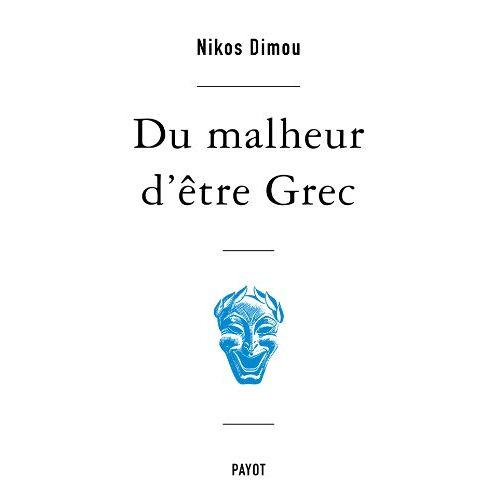 Nikos Dimou - Du malheur d'être Grec - Preis vom 10.05.2021 04:48:42 h